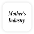 Mother's Industry
