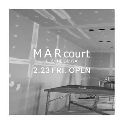 MARcourt LUMINE OMIYA opening a week before イメージ