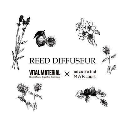 VITAL MATERIAL × mizuiro ind・MARcourt REED DIFFUSEUR イメージ