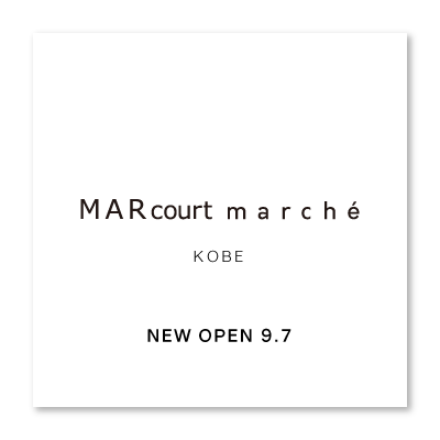 NEW OPEN – MARcourt marché KOBE イメージ