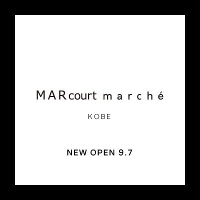 NEW OPEN – MARcourt marché KOBE イメージ