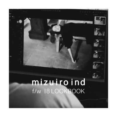 mizuiro ind LOOKBOOK MAKING STORY – VIDEO イメージ