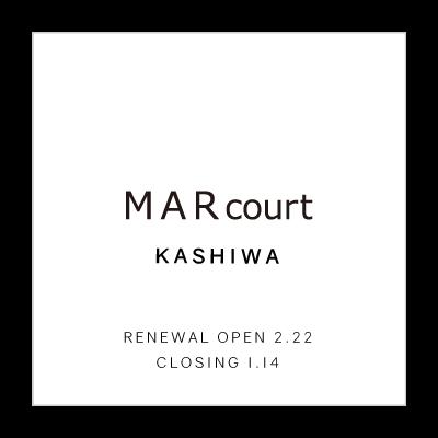 RENEWAL OPEN – MARcourt KASHIWA イメージ