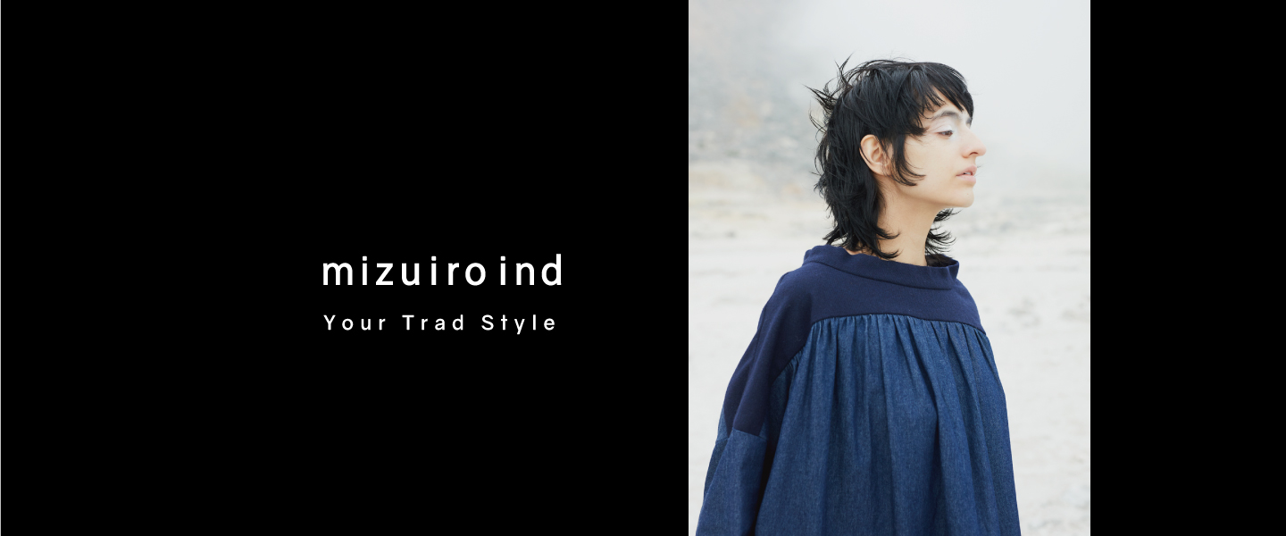 mizuiro ind Your Trad Style