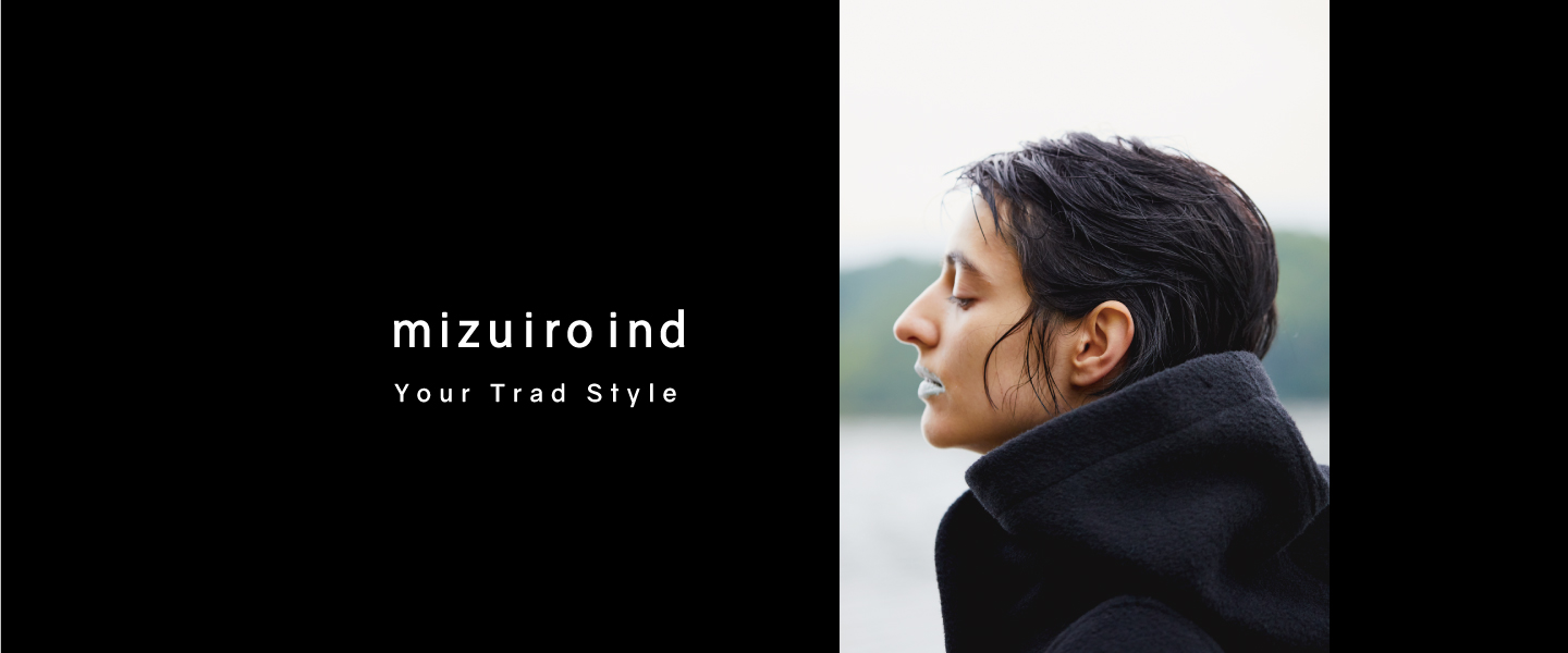mizuiro ind – Your Trad Style