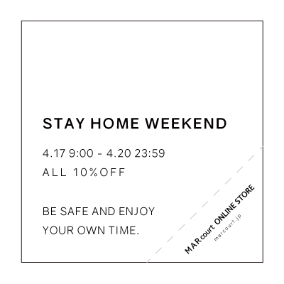 STAY HOME WEEKEND – MARcourt ONLINE STORE イメージ