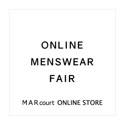 ONLINE MENSWEAR FAIR – MARcourt ONLINE STORE イメージ