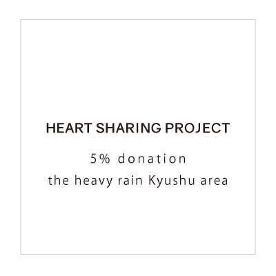 HEART SHARING PROJECT 5% donation the heavy rain Kyushu area イメージ
