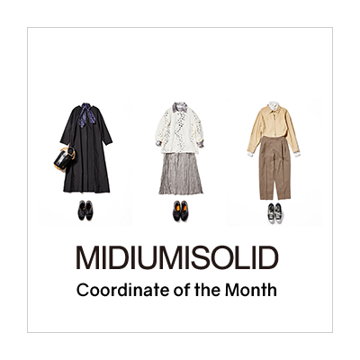 Coordinate of the month:MIDIUMISOLID イメージ